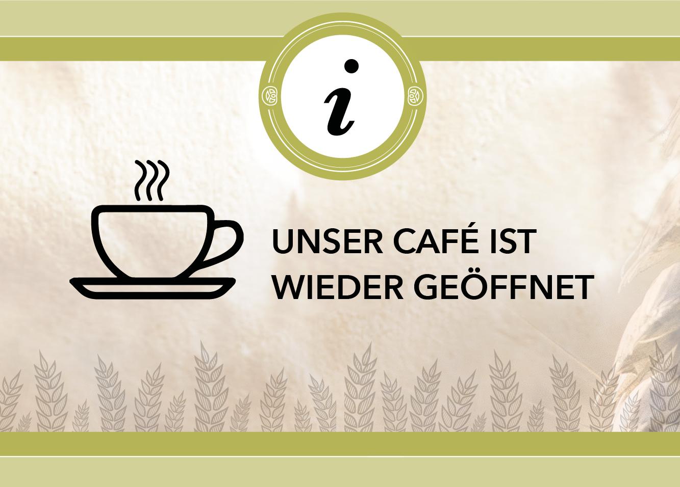 CAFE-BEREICH IST GEÖFFNET